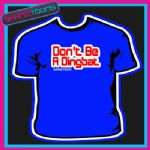 DINGBAT KEITH LEMON FUNNY SLOGAN T-SHIRT SHANIZTOONS